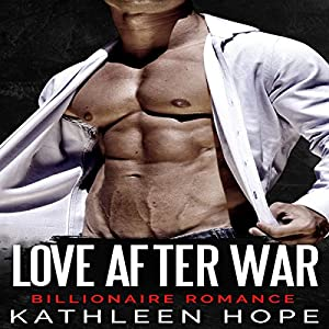 Billionaire Romance: Love After War Audiobook