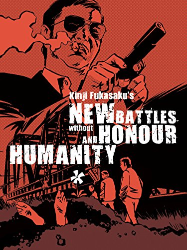 (New Battles Without Honor and Humanity)