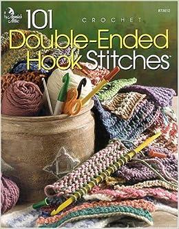 101 Double Ended Hook Stitches Annies Attic Crochet Deborah