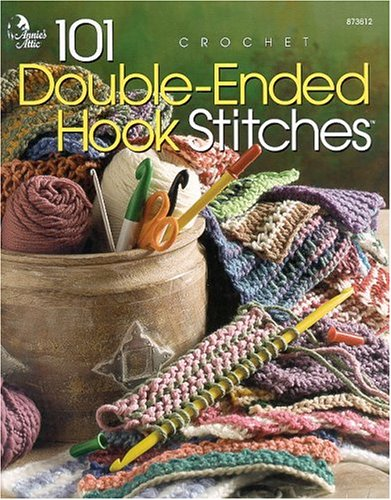 101 Double-Ended Hook Stitches (Annie's Attic: Crochet) PDF