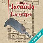 La serpe   Philippe Jaenada