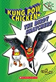The Birdy Snatchers: A Branches Book (Kung Pow Chicken #3)
