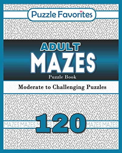 Adult Mazes Puzzle Book - 120 Moderate to Challenging Puzzles: Giant Maze Book Puzzlers for ()