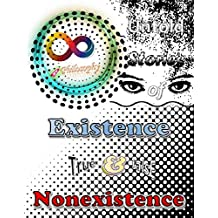 Philosophy New: Untold stories of Existence and Nonexistence True False