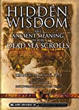 Hidden Wisdom: The Ancient Meaning of the Dead Sea Scrolls (Explorer)