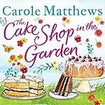 The Cake Shop in the Garden | Carole Matthews