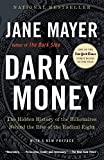 img - for Dark Money: The Hidden History of the Billionaires Behind the Rise of the Radical Right book / textbook / text book