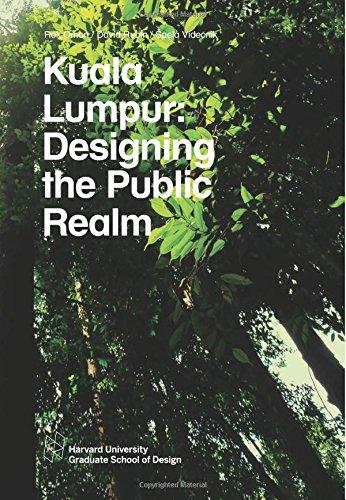 Kuala Lumpur: Designing the Public Realm (Harvard GSD Studio Report)