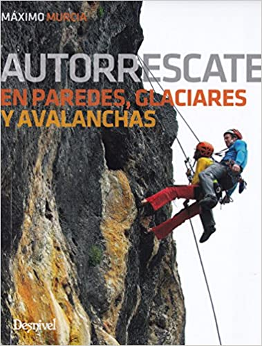 Autorrescate en paredes, glaciares y avalanchas: Amazon.es ...