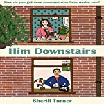 Him Downstairs: Laugh-out-loud British Chick Lit | Sherill Turner