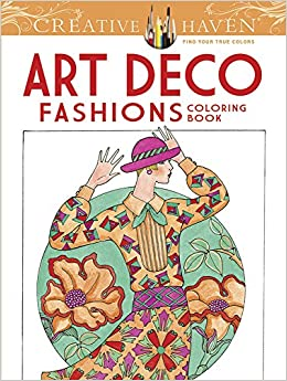 creative haven art deco fashions coloring book adult coloring