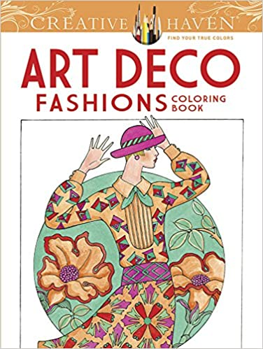 Amazon Com Creative Haven Art Deco Fashions Coloring Book Adult