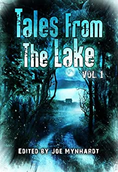 Tales from The Lake Vol.1 by [Masterton, Graham, Curran, Tim, Massie, Elizabeth, Braun, G.N., Vincent, Bev, Palisano, John, Waggoner, Tim, Day, Charles, Grant, Taylor]