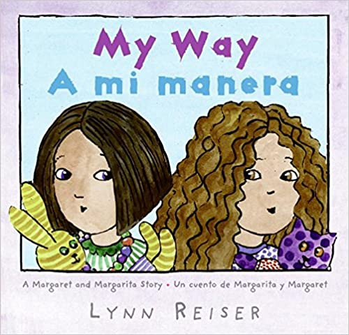 Book My Way/A Mi Manera: A Margaret and Margarita Story / Un Cuento de Margarita y Margaret