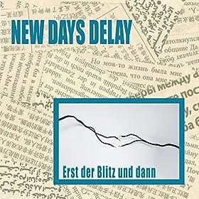 New Days Delay Erst Der Blitz Und Dann