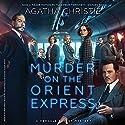 Murder on the Orient Express: A Hercule Poirot Mystery | Livre audio Auteur(s) : Agatha Christie Narrateur(s) : Dan Stevens