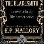 The Bladesmith: The Lily Harper Series, Book 5 | H.P. Mallory