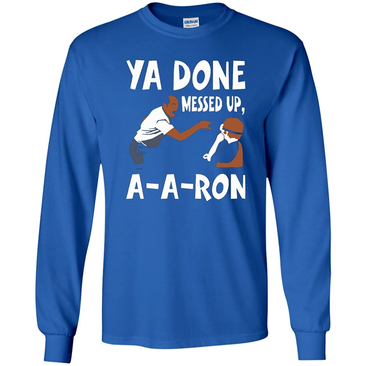 Long Sleeve Ya Done Messed Up, A-A-Ron! - Substitute Teacher
