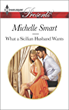 What a Sicilian Husband Wants (Irresistible Sicilians Series Book 1)