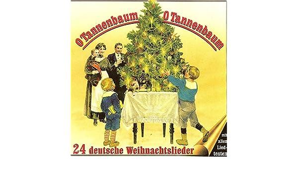 Top Weihnachtslieder 2019.O Tannenbaum O Tannenbaum 24 Deutsche Weihnachtslieder By Various