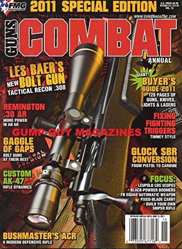 Guns Magazine COMBAT ANNUAL Giant Buyer's Guide 2011 LES BAER'S NEW BOLT GUN TACTICAL RECON .308 Remington .30 AR More Power In AR GAGGLE OF GAPS BOLT GUNS AT THEIR BEST (Best Glock Carbine Conversion)