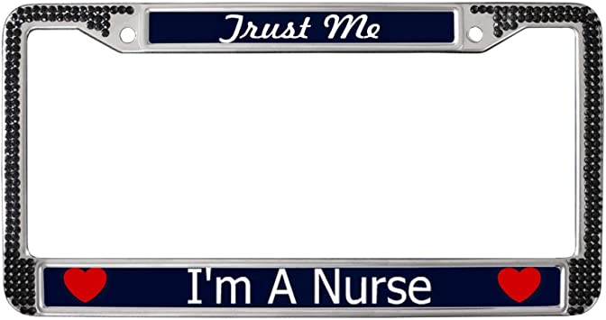 Trust me I/'m a NURSE License Plate Frame