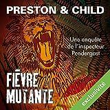 Fièvre mutante (Pendergast 10)