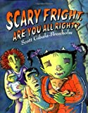 Scary Fright, Are You All Right?, Scott Gibala-Broxholm, 0803725884