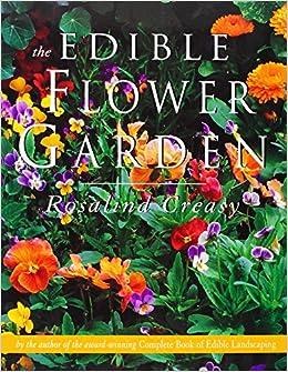 The Edible Flower Garden Edible Garden Series Rosalind