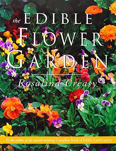 The Edible Flower Garden (Edible Garden Series) by Rosalind Creasy