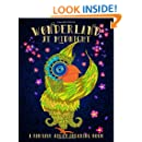 Wonderland At Midnight: A Fantasy Adult Coloring Book (Coloring Books For Grown-Ups)