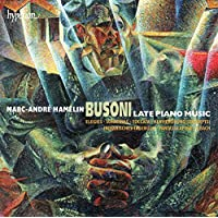 BUSONI. Late Piano Music. Hamelin