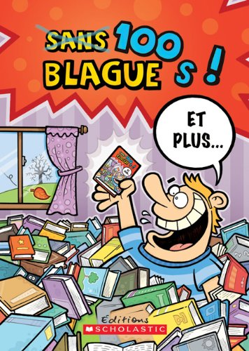 Read Online 100 Blagues! Et Plus... N? 24 (French Edition) ebook