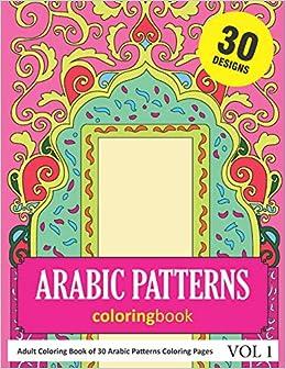 Amazon Com Arabic Patterns Coloring Book 30 Coloring Pages Of Arabic Pattern Designs In Coloring Book For Adults Vol 1 9781731548511 Rai Sonia Books