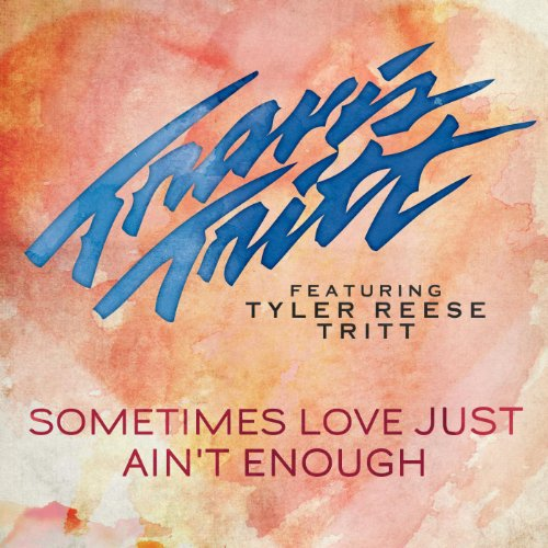 Travis Tritt Songs - Sometimes Love Just Ain't Enough (feat. Tyler Reese Tritt)
