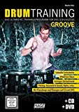 Drum Training Groove + CD + DVD: Das ultimative Trainingsprogramm für das Schlagzeug