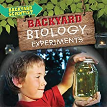 Backyard Biology Experiments (Backyard Scientist)