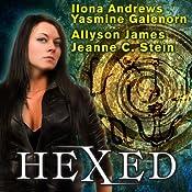 Hexed | Ilona Andrews, Yasmine Galenorn, Allyson James, Jeanne C. Stein