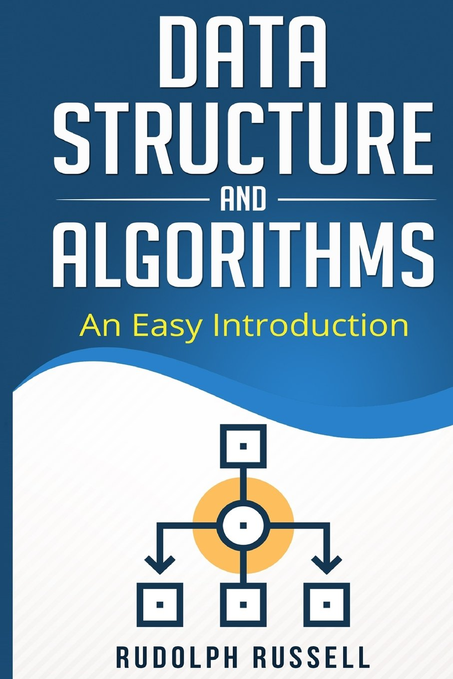 Data Structures and Algorithms: An Easy Introduction: Rudolph ...