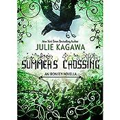 Summer's Crossing: The Iron Fey   Julie Kagawa