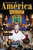 Memorias de América: De Cuba a Alaska. Prólogo de Alaska (Spanish Edition)