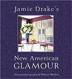 Jamie Drake's New American Glamour, Jamie Drake, 0821257161
