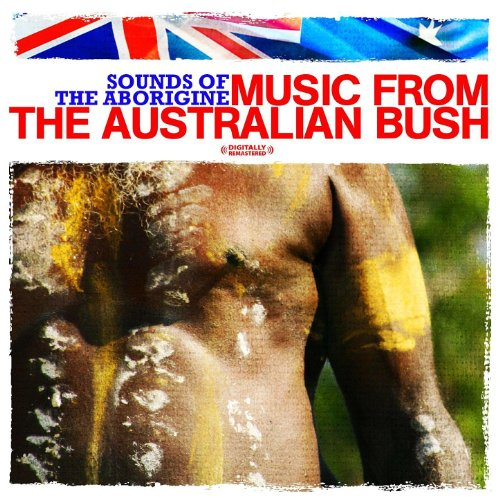 Sounds Of The Aborigine - Music From The Australian Bush (Digitally Remastered)