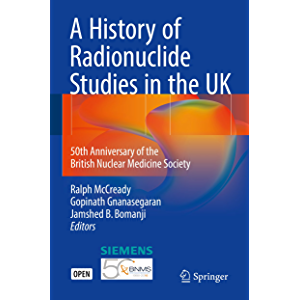 A History of Radionuclide Studies in the UK: 50th Anniversary of the British Nuclear Medicine Society