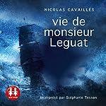 Vie de monsieur Leguat | Nicolas Cavaillès