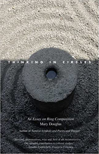 com thinking in circles an essay on ring composition the  com thinking in circles an essay on ring composition the terry lectures series 9780300167856 mary douglas books