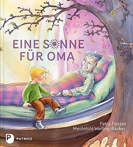 Eine Sonne für Oma Petra Fietzek Eine Sonne für Oma Patmos Verlag 3843603103