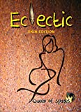 Eclectic: Skin Edition