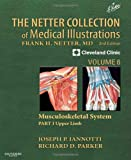 The Netter Collection of Medical Illustrations : Part I Upper Limb : Volume 6, Iannotti, Joseph and Parker, Richard, 1416063803