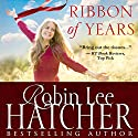 Ribbon of Years Audiobook by Robin Lee Hatcher Narrated by Shelly vanderGaag
